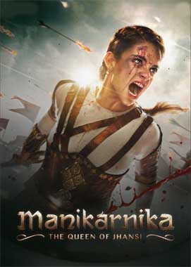 Manikarnika The Queen Of Jhansi (2019) Hindi