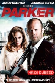 Parker (2013) Hindi Dubbed