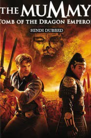 The Mummy Tomb of the Dragon Emperor (2008) Hindi Dubbed