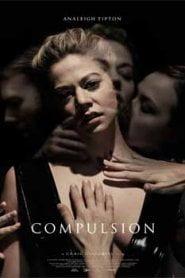 Compulsion (2016) Full Movie Watch HD