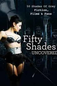 Fifty Shades Uncovered (2015)