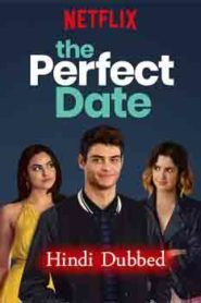 The Perfect Date (2019) Hindi Dubbed