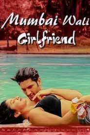 Mumbai Wali Girlfriend (2016) Hindi