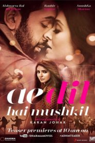 Ae Dil Hai Mushkil (2016) Hindi