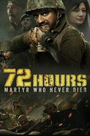 72 Hours Martyr Who Never Died (2019) Hindi