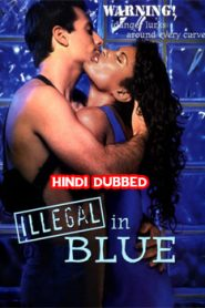 Illegal in Blue (1995) Hindi Dubbed
