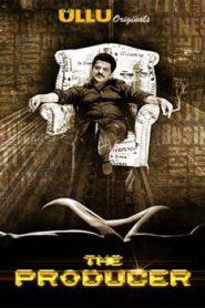 The Producer (2019) Hindi Ullu Movie