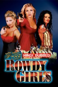 The Rowdy Girls (2000) Hindi Dubbed