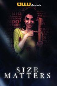Size Matters (2019) Hindi UllU Season 1 Complete