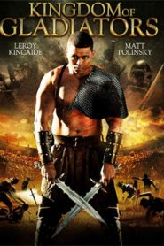 Kingdom of Gladiators (2011) Hindi Dubbed