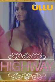 Charmsukh (Highway) (2019) Ullu