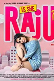 Is She Raju? (2019) Hindi