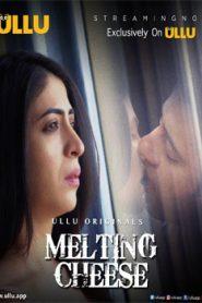 Melting Cheese (2019) Hindi Ullu