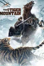 The Taking of Tiger Mountain (2014) Hindi Dubbed