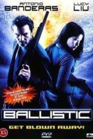 Ballistic Ecks vs Sever (2002) Hindi Dubbed