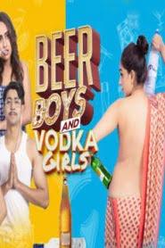 Beer Boys Vodka Girls (2019) Hindi Season 1 Prime Flix