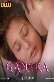 Ganika (2019) Hindi ULLU