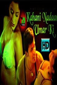 Kahani Nadaan Umar Ki (2014) Hindi