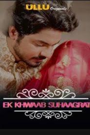 Charmsukh Ek Khwaab Suhaagrat (2019) Hindi UllU