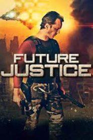 Future Justice (2014) Hindi Dubbed