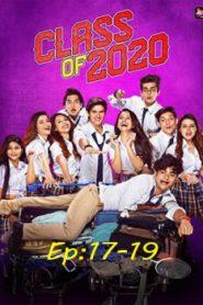 Class of 2020 (2020) Hindi Season 02 [EP 17-19]