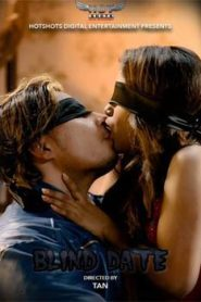 Blind Date (2020) Part 1 Hindi HotShots