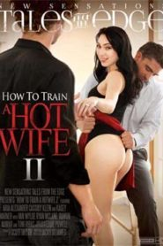 How To Train A Hotwife 2 (2016)