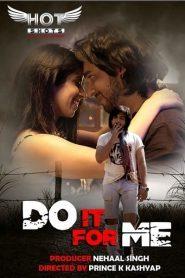 Do it For Me (2020) Hindi Hotshots