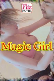 Magic Girl Flizmovies (2020) Episode 3