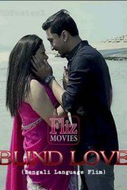 Blind Love FlizMovies (2020) Bengali