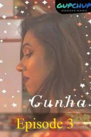 Gunha GupChup (2020) Hindi Episode 3