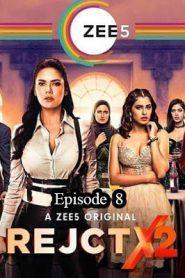 RejctX (2020) Hindi Season 2 Episode 8