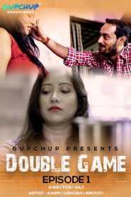Double Game (2020) Episode 1 GupChup