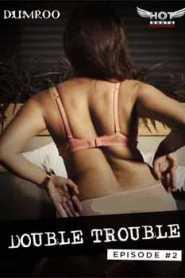Double Trouble (2020) Episode 2 Hindi HotShots