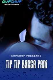 Tip Tip Barsa Pani (2020) Episode 1 GupChup