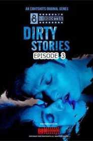 Dirty Stories (2020) Bengali Eightshots Episode 3