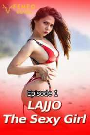 Lajjo The Sexy Girl (2020) Episode 1 FeneoMovies