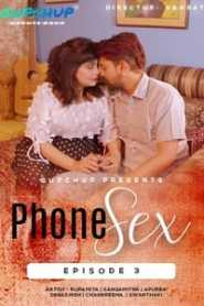 Phone Sex (2020) GupChup Hindi Episode 3