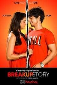 Breakup Story (2020) Hindi Season 1 Hoichoi [EP 1 To 5]