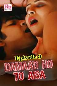 Damaad Ho To Aisa (2020) Flizmovies Episode 3