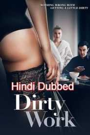 Dirty Work (2018) Hindi Dubbed
