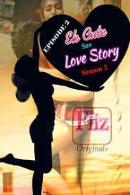 Ek Cute See Love Story (2020) Episode 2 Flizmovies