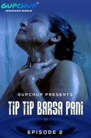 Tip Tip Barsa Pani (2020) Episode 2 GupChup