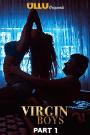 Virgin Boys Part 1 (2020) ULLU