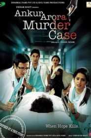 Ankur Arora Murder Case (2013) Hindi