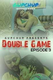 Double Game (2020) Episode 3 GupChup