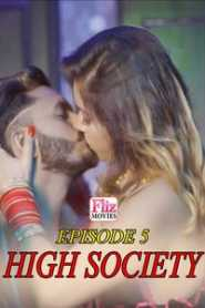 High Society Fliz Movies (2020) Episode 5