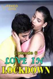 Love In Lockdown (2020) Episode 6 FeneoMovies