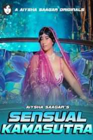 Sensual Kamasutra (2020) Episode 1 Aiysha Saagar