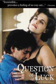 Question of Luck (1996)